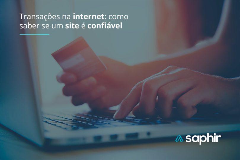 Transações na internet: como saber se um site é confiável