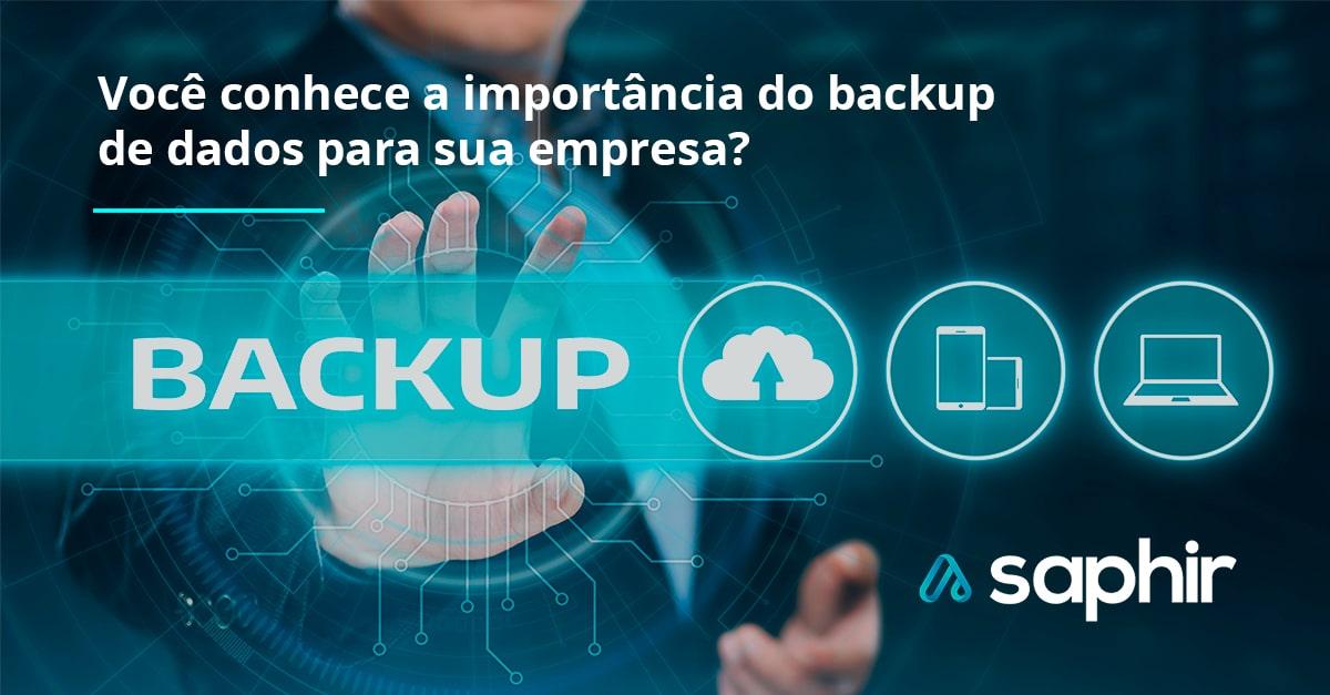 Você conhece a importância do backup de dados para sua empresa