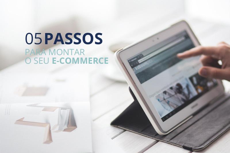 5 passos para montar um e-commerce