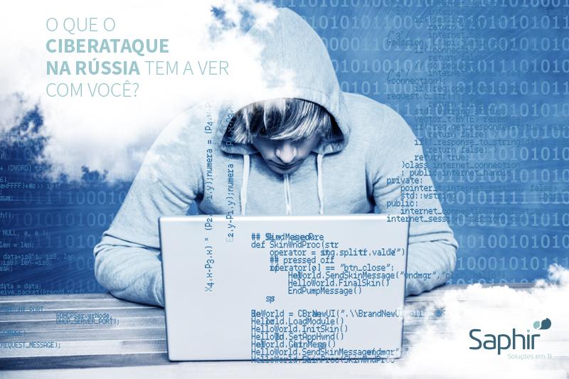 O que o ciberataque na Russia tem a ver com você