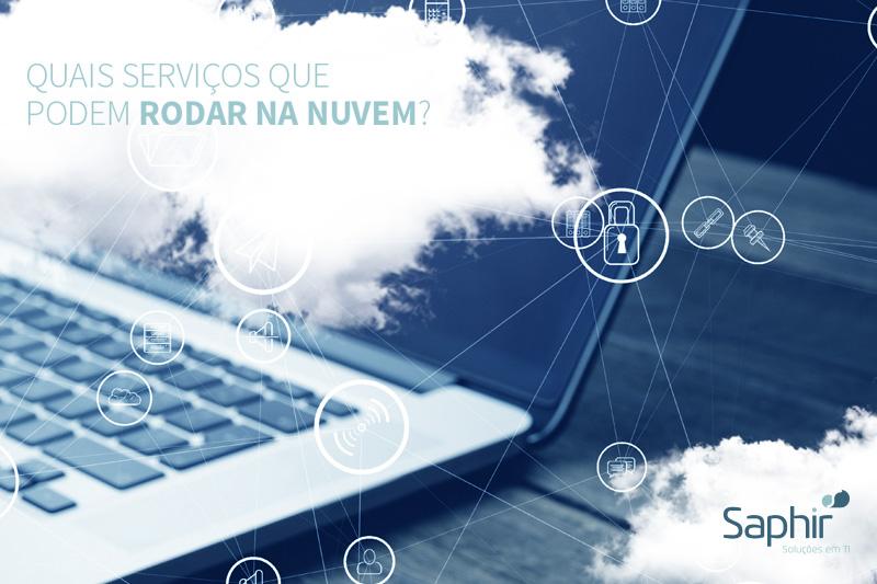 Quais os serviços que podem rodar na nuvem
