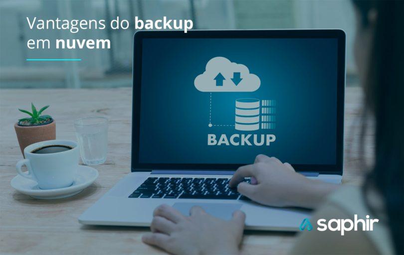 Vantagens do backup em nuvem, por que investir nesta tecnologia!