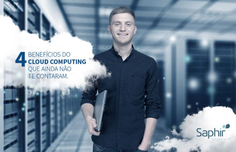 4 benefícios do cloud computing que ainda não te contaram
