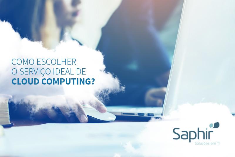 Como escolher o melhor serviço de cloud computing