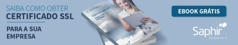 Como obter um Certificado SSL, tire todas as suas dúvidas neste e-book gratuito.