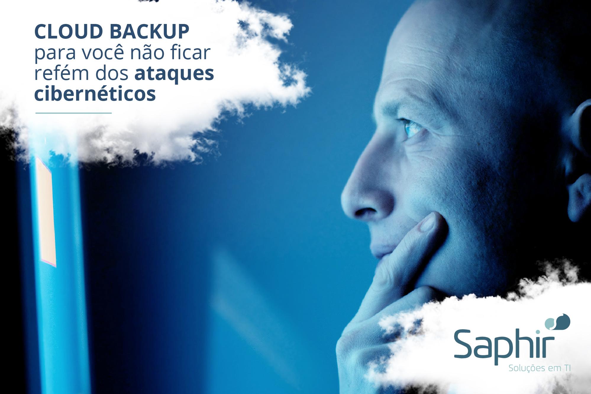 Cloud backup para você não ficar refém dos ataques cibernéticos