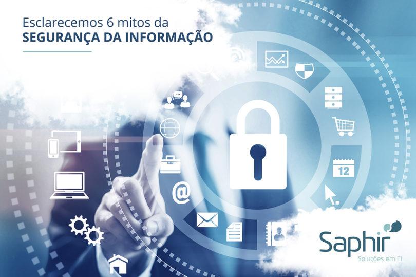 Esclarecemos 6 mitos da segurança da informação