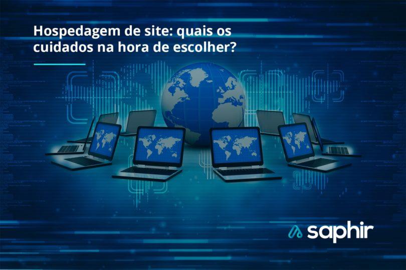 ed7dac76b Hospedagem de site: quais os cuidados na hora de escolher? - Saphir