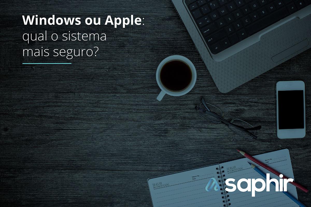 Windows ou apple qual sistema é mais seguro