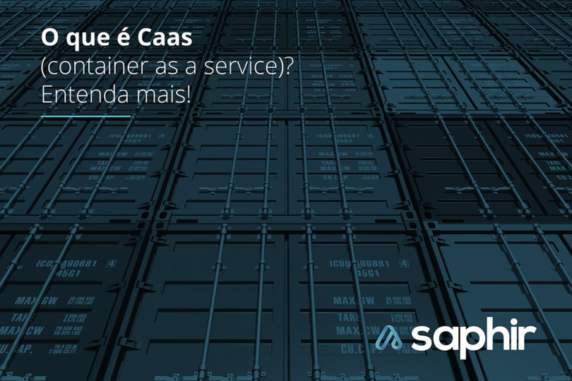 O que e CaaS: Container as a service entenda mais