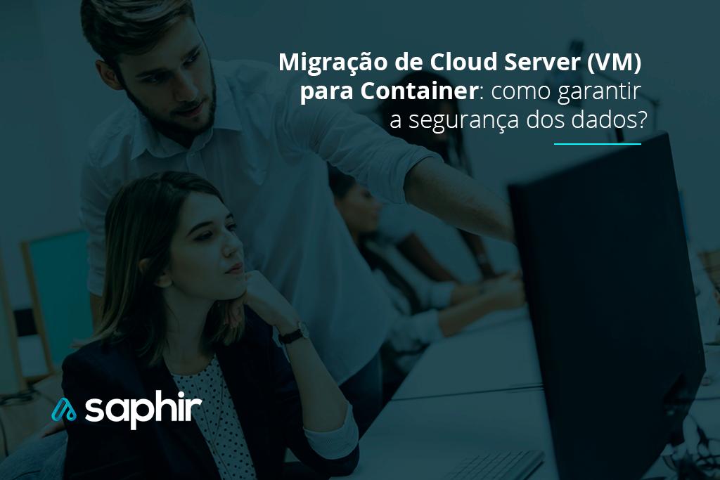 Migração de Cloud Server (VM) para Container