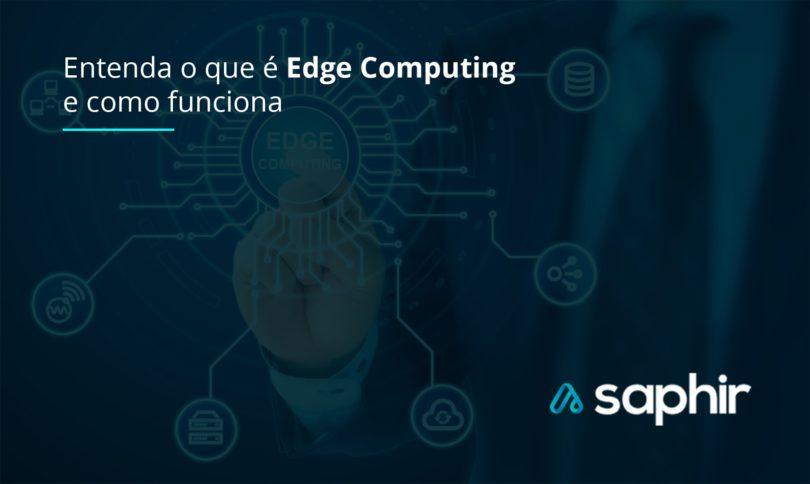 O que é edge computing e como funciona