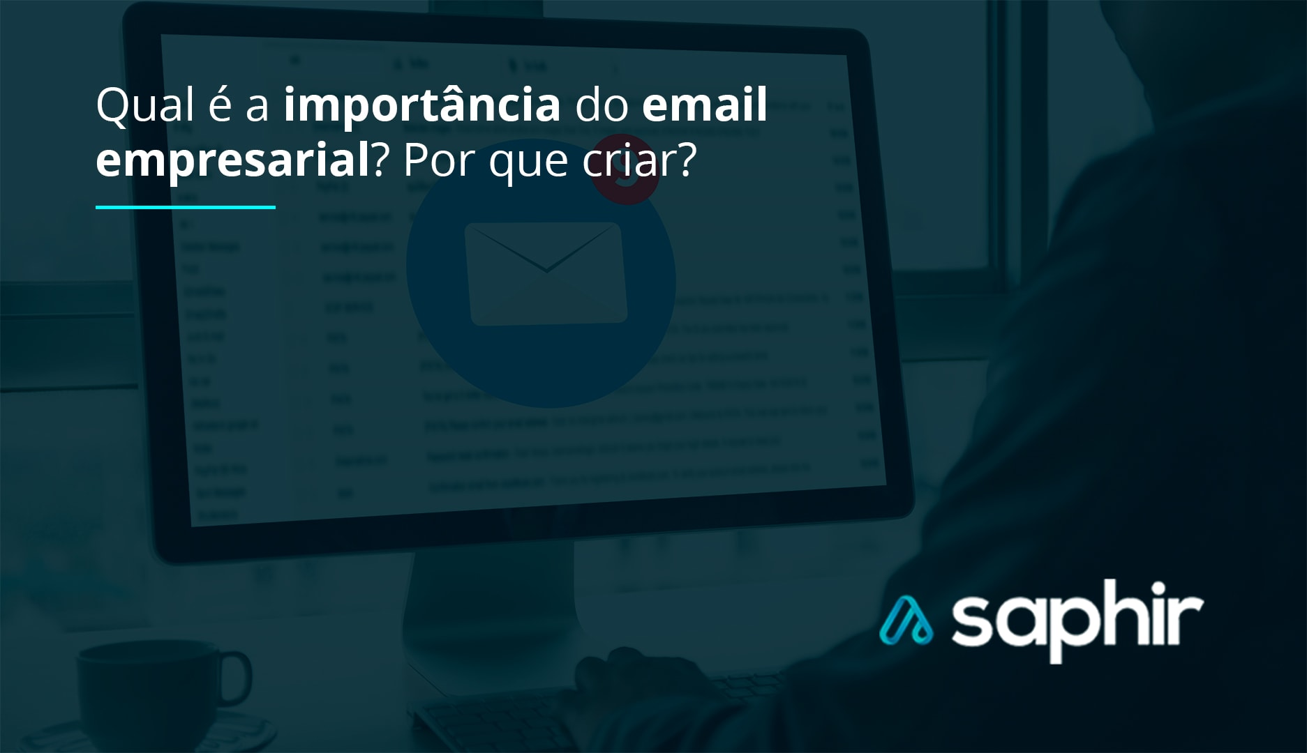 Qual é a importância do e-mail empresarial Por que criar
