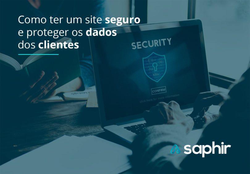 Como ter um site seguro e proteger os dados dos clientes