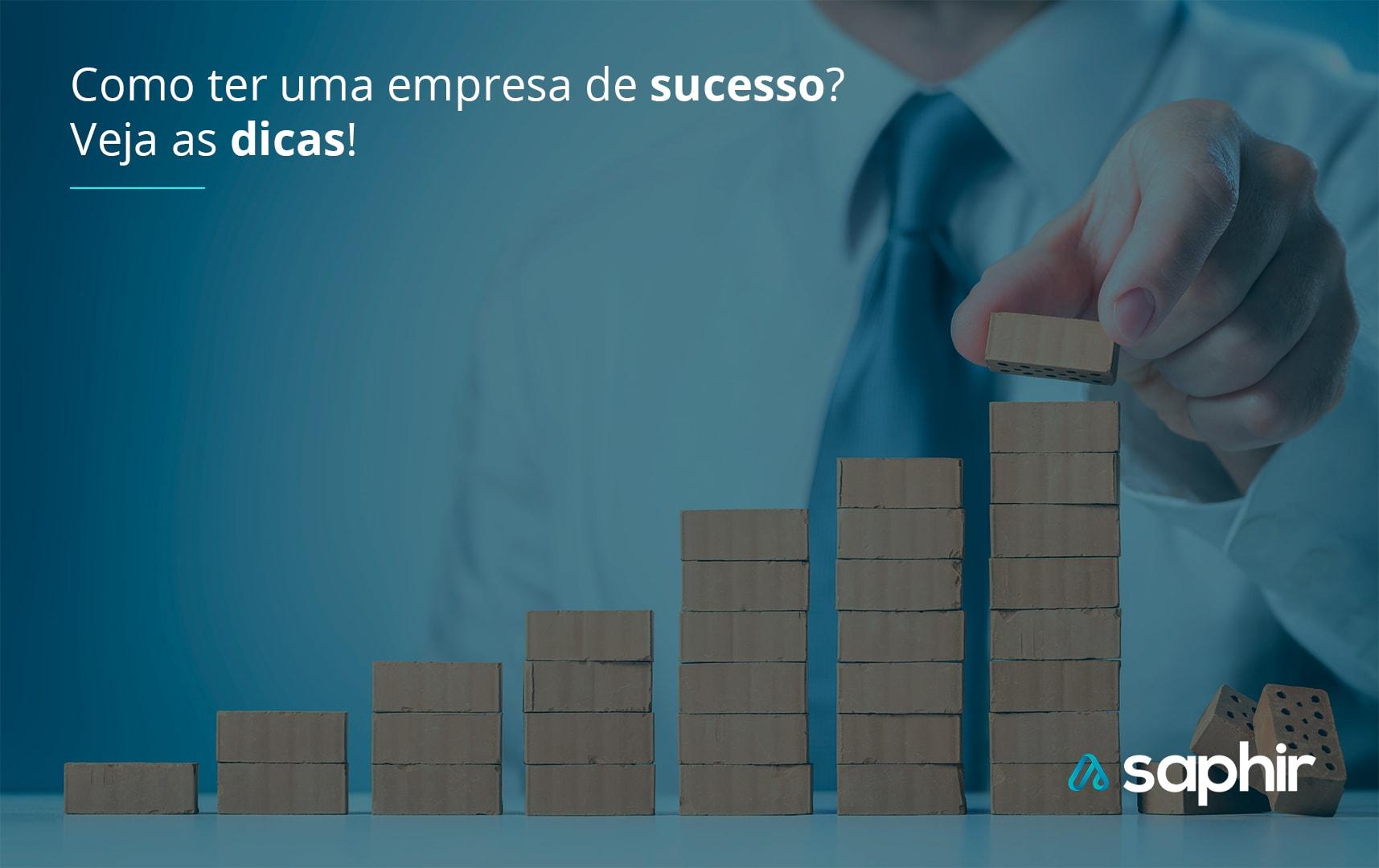 Veja dicas para ter uma empresa de sucesso