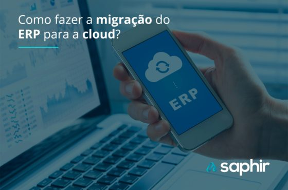 Como fazer a migração do ERP para a cloud
