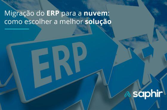 Migração do ERP para a nuvem: como escolher a melhor solução