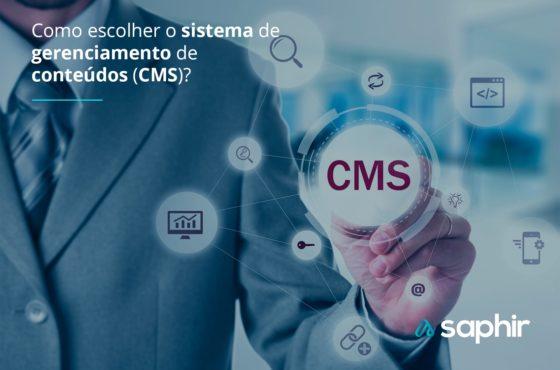 Saiba como escolher o sistema de gerenciamento de conteúdo para as necessidades do seu negócio