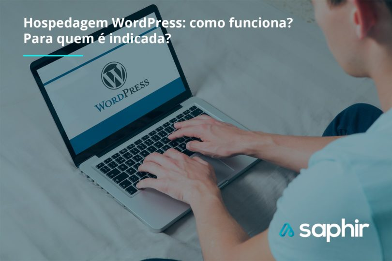 Hospedagem WordPress: como funciona? Para quem é indicada?