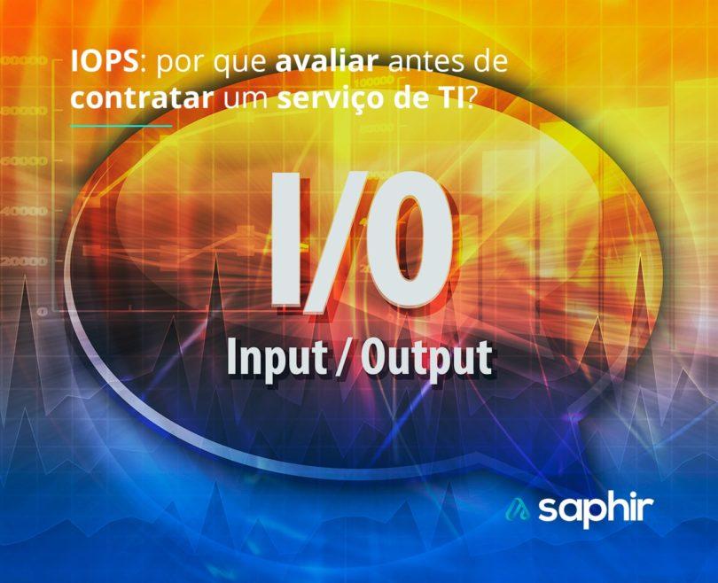 IOPS - por que avaliar antes de contratar um serviço