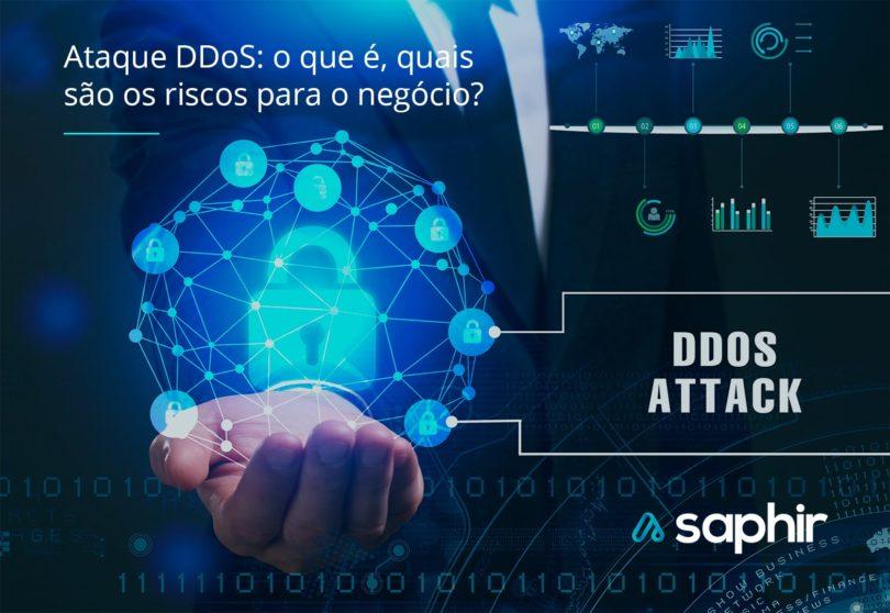 Ataque DDoS - o que é, quais são os riscos para o negócio?