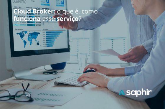 Cloud Broker: o que é, como funciona esse serviço