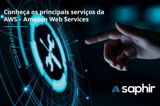 Conheça os principais serviços da AWS - Amazon Web Services