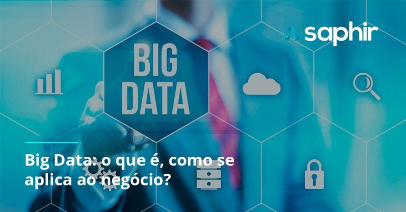 Big Data - o que é, como se aplica ao negócio