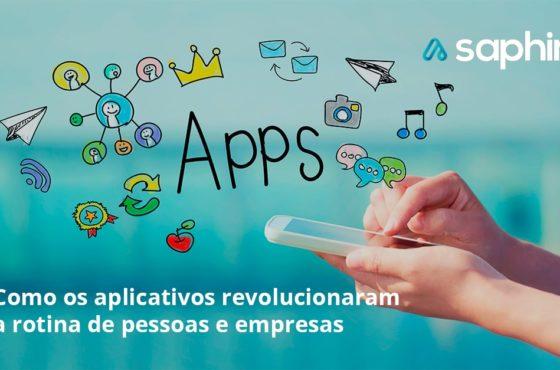 Como os aplicativos revolucionaram a rotina de pessoas e empresas