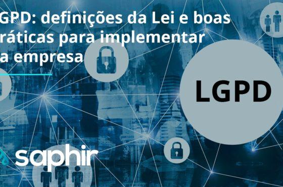 LGPD - definições da Lei e boas práticas para implementar na empresa