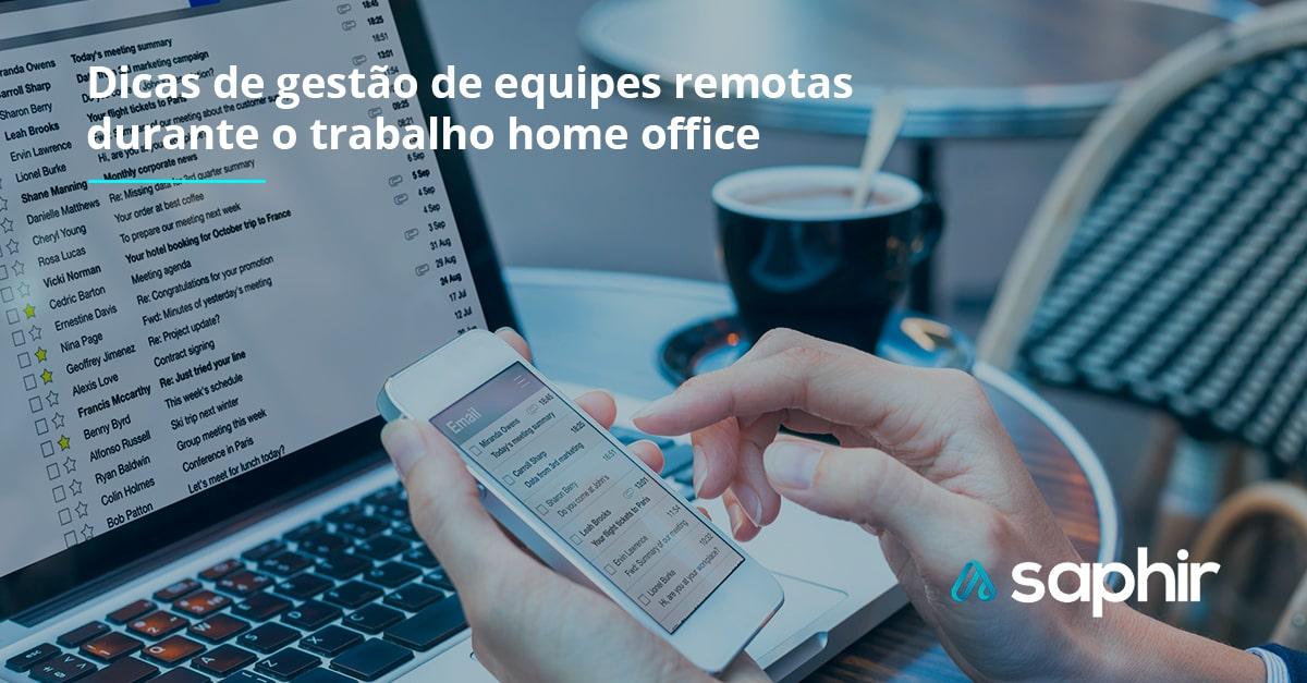 Dicas de gestão de equipes remotas durante o trabalho home office