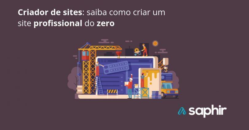 Criador de sites: saiba como criar um site profissional do zero