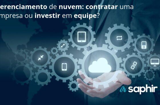 Gerenciamento de nuvem - contratar uma empresa ou investir em equipe